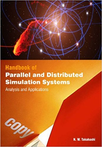 Handbook Of Parallel And Distributed Simulation Systems : Analysis & Applications (2 Volumes)