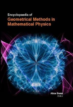 9781781544617: Encyclopaedia Of Geometrical Methods In Mathematical Physics (3 Volumes)