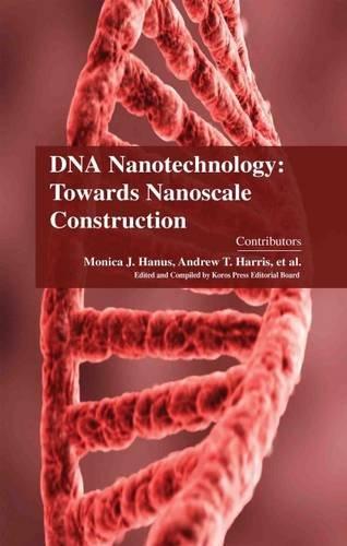 9781781545683: DNA Nanotechnology: Towards Nanoscale Construction