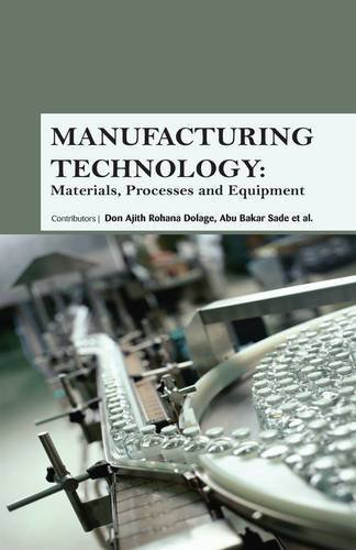 MANUFACTURING TECHNOLOGY MATERIALS PROCESSES AND EQUIPMENT (HB: DOLAGE D A