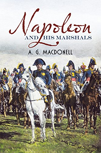 9781781550366: Napoleon and His Marshals (Fonthill Complete A.G. Macdonell)