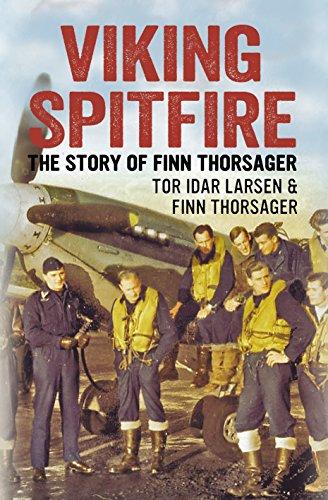 Viking Spitfire: The Story of Finn Thorsager: Tor Idar Larsen