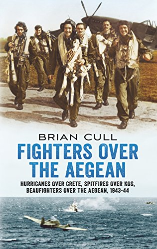 9781781550441: Fighters Over the Aegean: Hurricanes Over Crete, Spitfires over KOS, Beaufighters Over the Aegean, 1943-44
