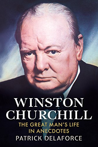 9781781550748: Winston Churchill: The Great Man's Life in Anecdotes