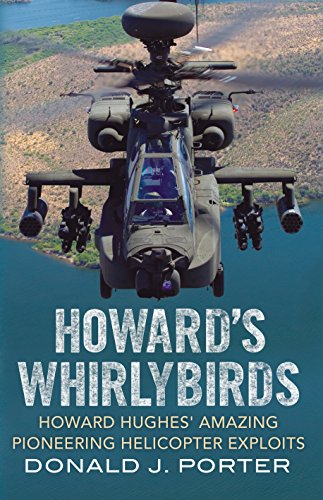 9781781550892: Howard's Whirlybirds: Howard Hughes's Amazing Pioneering Helicopter Exploits