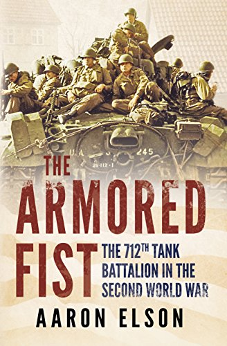 9781781550915: The Armored Fist: The 712th Tank Battalion in the Second World War