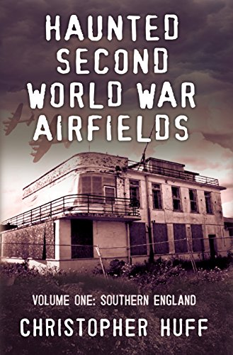 9781781550977: Haunted Second World War Airfields: Southern England 1