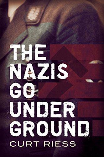 9781781551219: The Nazis Go Underground