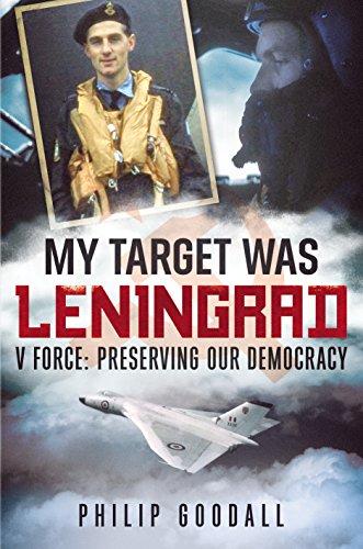 9781781551813: My Target was Leningrad: V Force: Preserving our Democracy