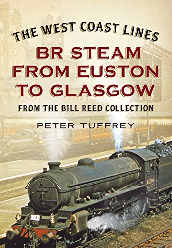 The West Coast Lines: BR Steam from Euston to Glasgow (178155207X) by Peter Tuffrey