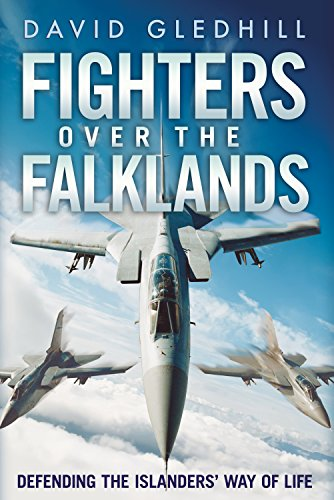 Fighters over the Falklands: Defending the Islanders' Way of Life: Gledhill, David