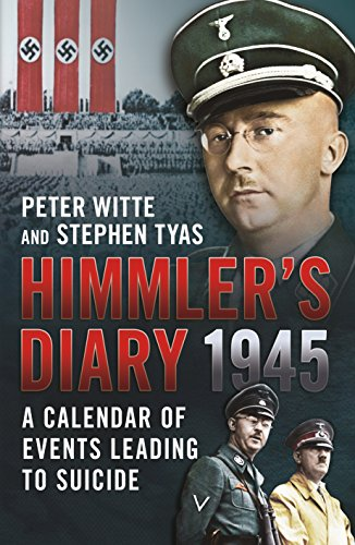 HIMMLER?S DIARY 1945. a calendar of events leading to suicide.