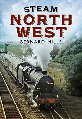 Steam North West: Mills, Bernard
