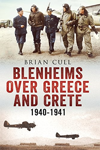 9781781552803: Blenheims over Greece and Crete: Operations of 30, 84 and 211 Squadrons 1940-1941