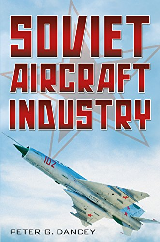 9781781552896: Soviet Aircraft Industry: The United States and the United Kingdom in Partnership