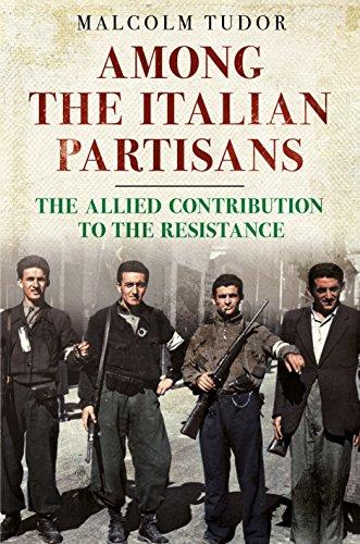 Among the Italian Partisans (Hardcover): Malcolm Tudor