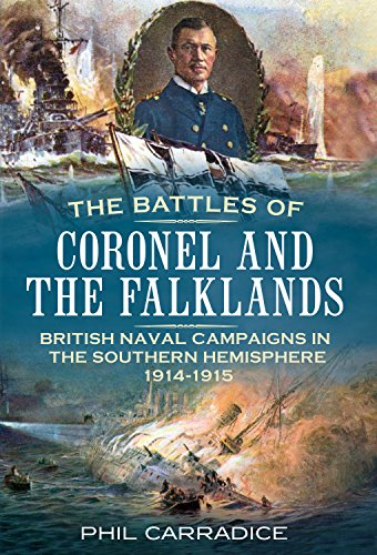 9781781553473: The Battles of Coronel and the Falklands: British Naval Campaigns in the Southern Hemisphere 1914-15