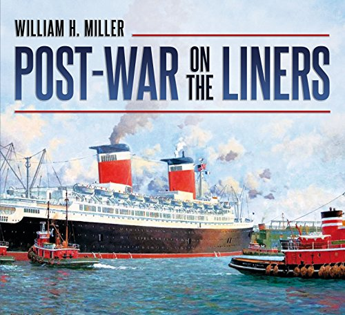 Post-War on the Liners: 1945-1977: Miller, Bill
