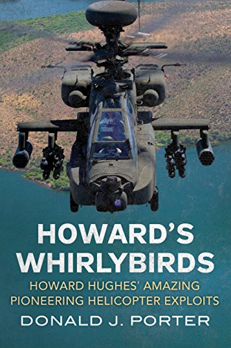 9781781554197: Howard's Whirlybirds: Howard Hughes's Amazing Pioneering Helicopter Exploits