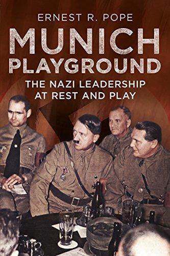 Munich Playground: The Nazi Leadership at Rest: Ernest R Pope