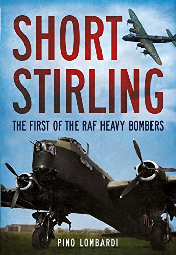 9781781554739: Short Stirling: The First of the RAF Heavy Bombers