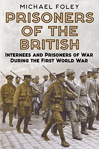 9781781554791: Prisoners of the British: Internees and Prisoners of War During the First World War