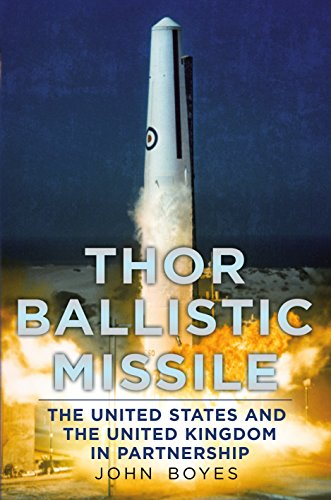 9781781554814: Thor Ballistic Missile: The United States and the United Kingdom