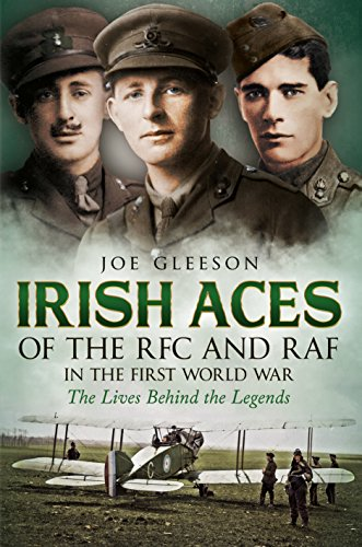 9781781554869: Irish Aces of the RFC and RAF in the First World War: The Lives Behind the Legends