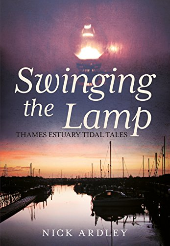 9781781554982: Swinging the Lamp: Thames Estuary Tidal Tales