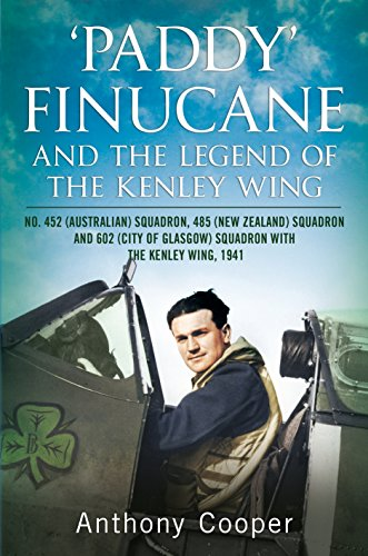 9781781555125: 'Paddy' Finucane and the legend of the Kenley Wing: No.452 (Australian), 485 (New Zealand) and 602 (City of Glasgow) Squadrons, 1941