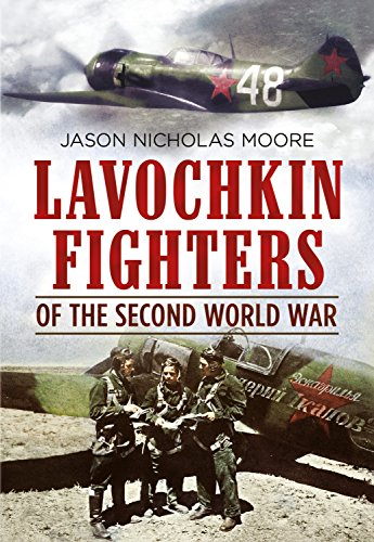 Lovochkin Fighters of the Second World War