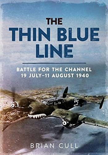 9781781555170: The Thin Blue Line Part 1: Battle for the Channel 19 July-11 August 1940