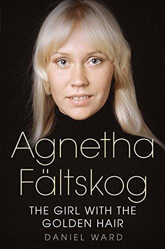 9781781555217: Agnetha Faltskog the Girl with the Golden Hair