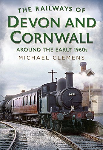 The Railways of Devon and Cornwall Around the Early 1960s (Hardcover)