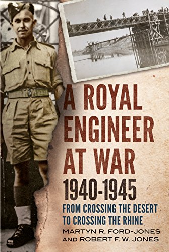 9781781555958: A Royal Engineer at War 1940-1945: From Crossing the Desert to Crossing the Rhine