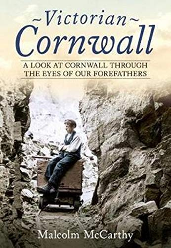 9781781557198: Victorian Cornwall: A Look at Cornwall Through the Eyes of our Forefathers