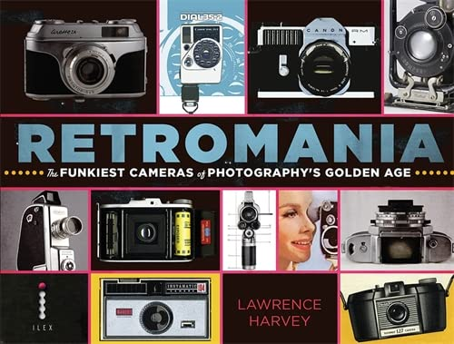 9781781570012: Retromania the Funkiest Cameras of Photography'S Golden Age /Anglais