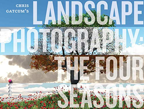 9781781571125: Landscape Photography: The Four Seasons