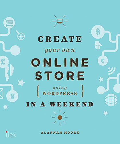 9781781571439: Create Your Own Online Store (Using Wordpress) in a Weekend
