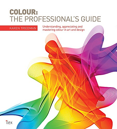 Colour: The Professional's Guide: Understanding and Mastering Colour in Art, Design and Cultu:...