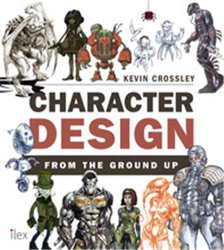 9781781572108: Character Design from the Ground Up /Anglais