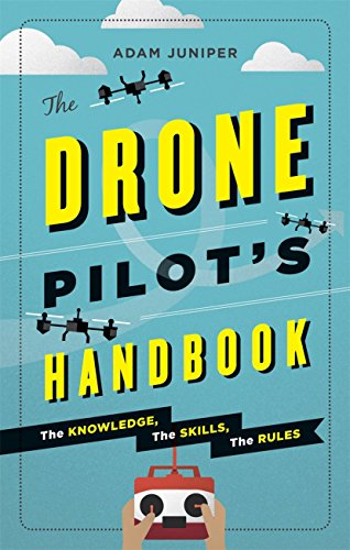9781781572986: The Drone Pilot's Handbook: The knowledge, the skills, the rules