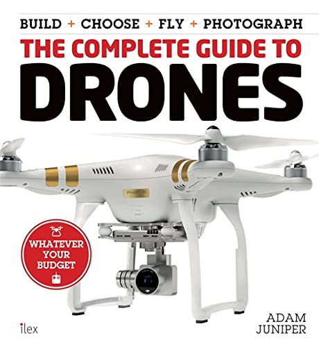 The Complete Guide to Drones (Colouring for Mindfulness): Adam Juniper