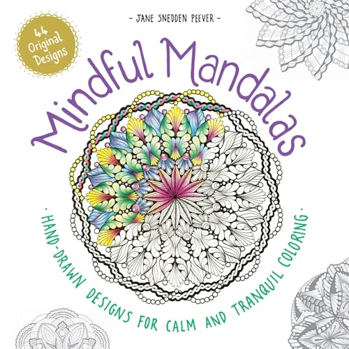 Mindful Mandalas : Hand-Drawn Designs for Calm: Jane Snedden Peever;