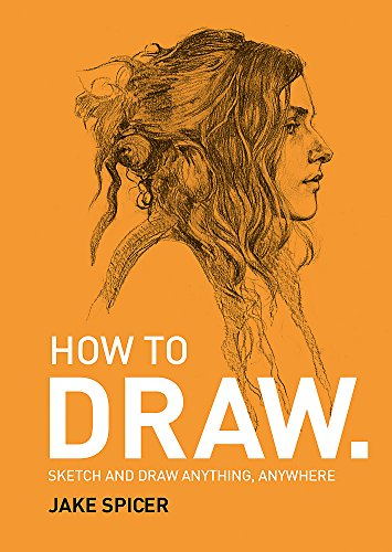9781781575789: How To Draw: Sketch and draw anything, anywhere with this inspiring and practical handbook