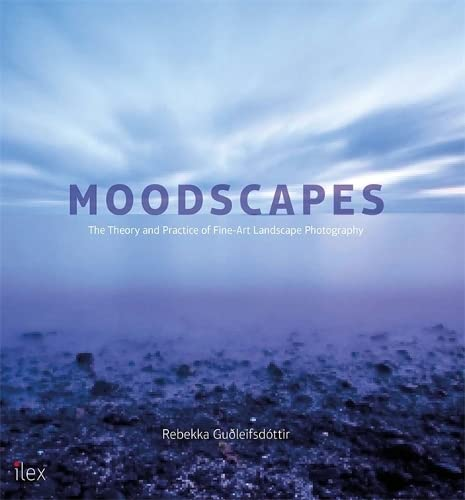 9781781579756: Moodscapes: The Theory & Practice of Fine-Art Landscape Photography