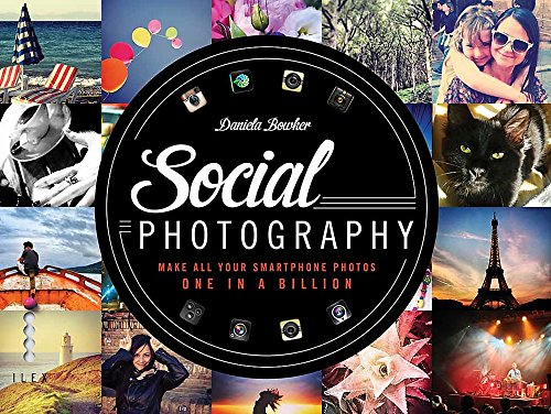 9781781579817: Social Photography: Make All Your Smartphone Photos One in a Billion