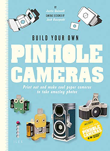 9781781579923: Build Your Own Pinhole Cameras: Print Out and Make Cool Paper Cameras to Take Amazing Photos