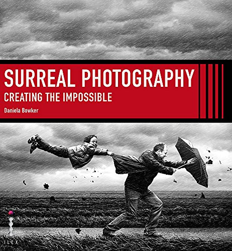 9781781579985: Surreal Photography: Creating the Impossible