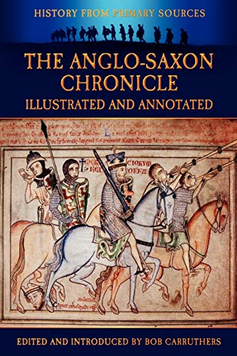 9781781580424: The Anglo-Saxon Chronicle - Illustrated and Annotated (History Form Primary Sources)